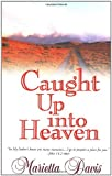 img - for Caught Up Into Heaven by DAVIS MARIETTA (1999-07-01) book / textbook / text book