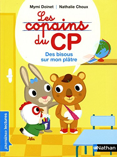 Les copains du CP (6) : Des bisous sur mon plâtre