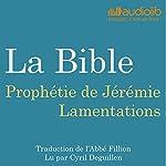 La Bible : Prophétie de Jérémie / Lamentations |  auteur inconnu