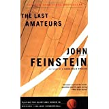 The Last Amateurs: Playing for Glory and Honor in Division I College Basketball Reprint Edition by Feinstein,...