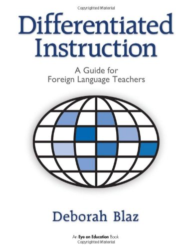 Differentiated Instruction: A Guide for Foreign Language...