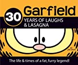 30 Years of Laughs  &  Lasagna: The Life  &  Times of a Fat, Furry Legend! (Garfield)