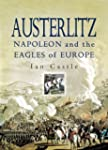 Austerlitz: Napoleon and The Eagles o...