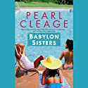Babylon Sisters (       UNABRIDGED) by Pearl Cleage Narrated by Pearl Cleage