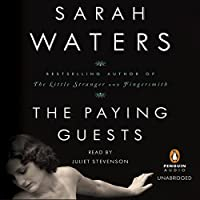 The Paying Guests (       UNABRIDGED) by Sarah Waters Narrated by Juliet Stevenson