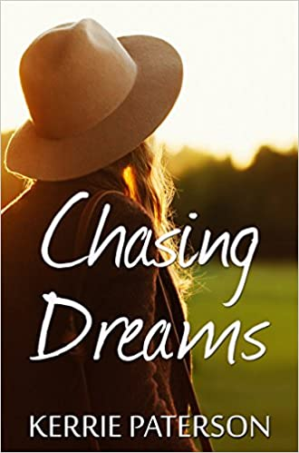 Chasing Dreams by Kerrie Patterson