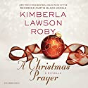 A Christmas Prayer Audiobook by Kimberla Lawson Roby Narrated by Maria Howell