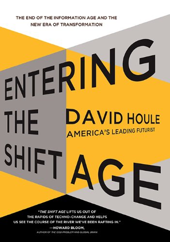David Houle - Entering the Shift Age