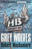 Robert Muchamore Henderson`s Boys: Grey Wolves