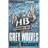 Grey Wolves (Henderson`s Boys)by Robert Muchamore