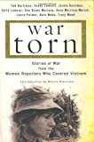 War Torn: Stories of War from the Women Reporters Who Covered Vietnam (0375506284) by Tad Bartimus