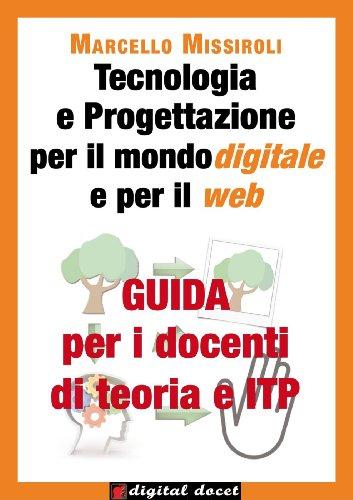 Guida per i docenti di teoria e ITP a Tecnologia e progettazione per il mondo digitale e per il web Digital Do PDF
