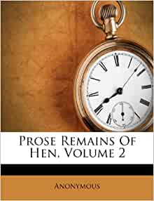 prose remains of hen volume 2 anonymous 9781173866266 books. Black Bedroom Furniture Sets. Home Design Ideas