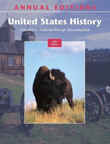 Annual Editions: United States History, Volume 1: Colonial through Reconstruction, 20/e
