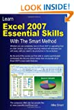 Learn Excel 2007 Essential Skills with the Smart Method: Courseware Tutorial to Beginner and Intermediate Level