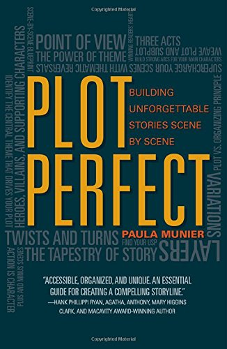 Plot Perfect: How to Build Unforgettable Stories Scene by Scene (Build The Perfect compare prices)