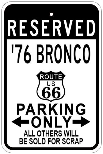 1976 76 FORD BRONCO Route 66 Aluminum Parking Sign - 10 x 14 Inches