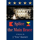 "SPLICE THE MAIN BRACE ~ J. ""Tug"" Rainey"