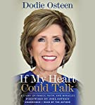 If My Heart Could Talk: A Story of Family, Faith, and Miracles | Dodie Osteen,Joel Osteen - foreword