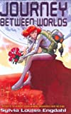 img - for Journey Between Worlds by Sylvia Louise Engdahl (2006-05-18) book / textbook / text book