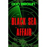 Black Sea Affair (The Navy Justice Series Book 4) ~ Don Brown