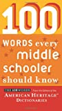 100 Words Every Middle Schooler Should Know (0547333226) by American Heritage Dictionaries, Editors of the