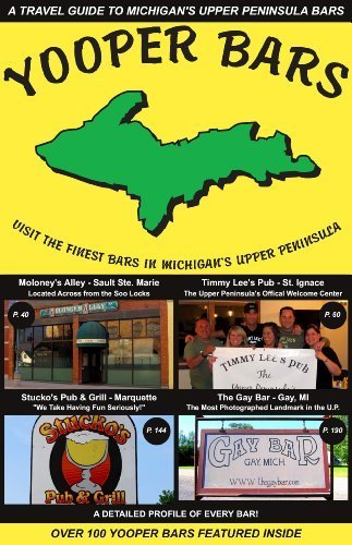 Yooper Bars Visit the Finest Bars in Michigan's Upper Peninsula by Kevin R. Kluck (September 25,2012) (Yooper Bars compare prices)