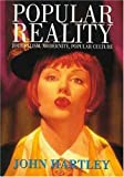 Popular Reality: Journalism and Popular Culture (0340584890) by Hartley, John