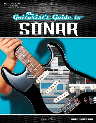 The Guitarist'S Guide To Sonar