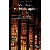 """Das Philosophenportal: Ein Schl�ssel zu klassischen Werkenvon """"Robert Zimmer"""""""