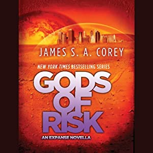 Gods of Risk: An Expanse Novella by James S.A. Corey Narrated by: Erik Davies