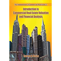 Fundamentals of Commercial Real Estate: Introduction to Commercial Real Estate Valuation and Financial Analysis