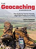 The Geocaching Handbook, 2nd: The Guide for Family Friendly, High-Tech Treasure Hunting