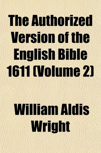 The Authorized Version of the English Bible 1611 (Volume 2)