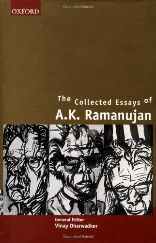 collected essay k ramanujan The scholarly essay by a k ramanujan three hundred ramayanas: five examples and three thoughts on translation' appeared in the collected (.