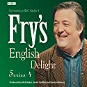 Fry's English Delight: Series 4 Radio/TV von Stephen Fry Gesprochen von: Stephen Fry