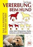 Vererbung beim Hund: Das Handbuch für Züchter und Halter