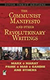 The Communist Manifesto and Other Revolutionary Writings: Marx, Marat, Paine, Mao, Ghandhi, and Others (0486424650) by Blaisdell, Robert