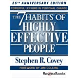 The 7 Habits of Highly Effective People: Powerful Lessons in Personal Change (25th Anniversary Edition) ~ Stephen R. Covey