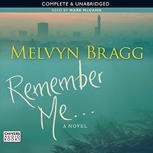 Remember Me | [Melvyn Bragg]