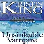 Unsinkable Vampire: A Begotten Bloods Novella | Kristin King