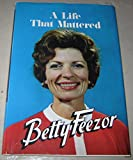 img - for Betty Feezor: a Life That Mattered ( Introduction By Turner Cole Feezor ) book / textbook / text book