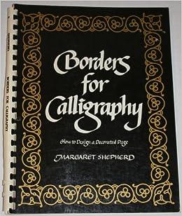 Borders For Calligraphy Margaret Shepherd 9780020296805