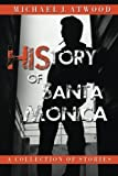 HiStory of Santa Monica: Stories