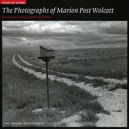 Image for Fields of Vision: The Photographs of Marion Post W: The Library of Congress (Fields of Vision)