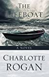 Charlotte Rogan The Lifeboat (Thorndike Press Large Print Reviewers Choice)