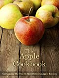 The Apple Cookbook: Containing The Top 50 Most Delicious Apple Recipes (Recipe Top 50s Book 49)