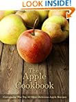 The Apple Cookbook: Containing The To...