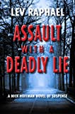 Assault with a Deadly Lie: A Nick Hoffman Novel of Suspense