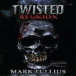 Twisted Reunion | Mark Tullius